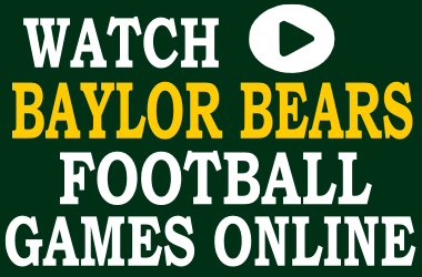 Watch Baylor Football Games Online
