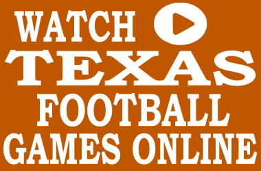 Watch Texas Football Games Online